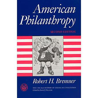 American Philanthropy (2nd Revised edition) by Robert H. Bremner - 97