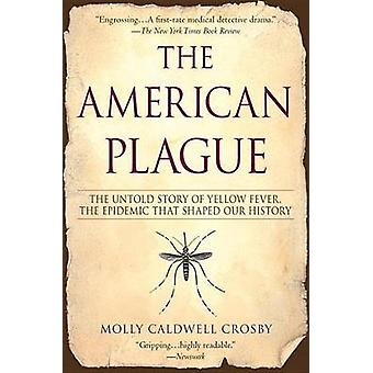 The American Plague - The Untold Story of Yellow Fever - the Epidemic