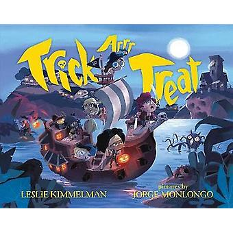 Trick Arrr Treat - A Pirate Halloween by Leslie Kimmelman - 9780807580