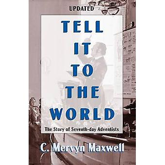 Tell It to the World by Mervyn Maxwell - 9780816313907 Book