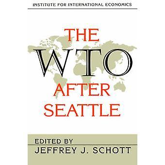 The WTO After Seattle by Jeffrey J. Schott - Renato Ruggiero - 978088