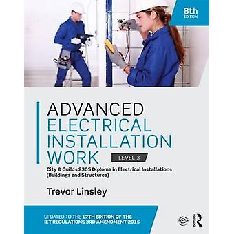 Advanced Electrical Installation Work 2365 Edtion - City and Guilds Ed