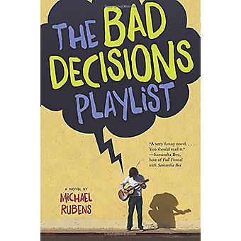 The Bad Decisions Playlist by Michael Rubens - 9781328742087 Book