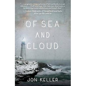 Of Sea and Cloud by Jon Keller - 9781440589065 Book