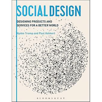 Social Design - Designing Products and Services for a Better World by