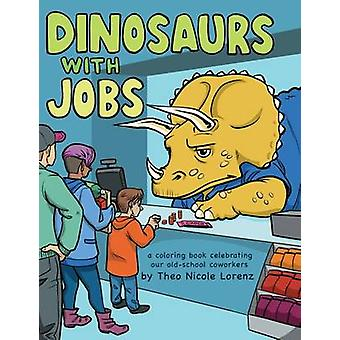 Dinosaurs with Jobs by Theo Lorenz - 9781492647218 Book