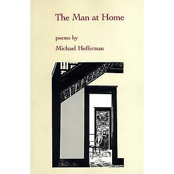 The Man at Home by Michael Hefferman - 9781557280428 Book