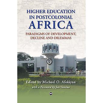 Higher Education in Postcolonial Africa - Paradigms of Development - D