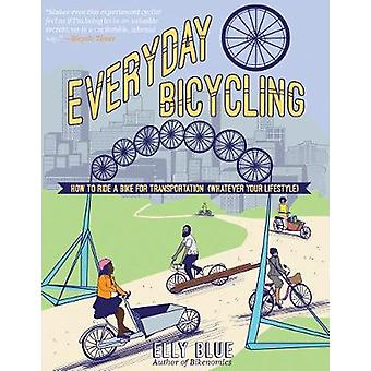 Everyday Bicycling - Ride a Bike for Transportation (Whatever Your Lif