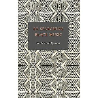 Re-Searching Black Music by John M. Spencer - 9781621903055 Book