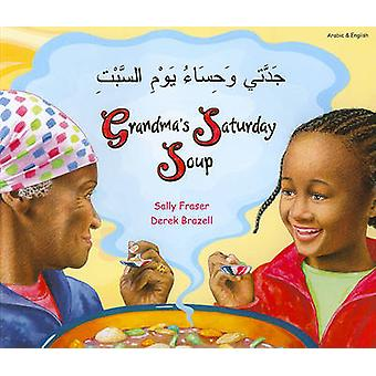 Grandma's Saturday Soup in Arabic and English by Sally Fraser - Derek