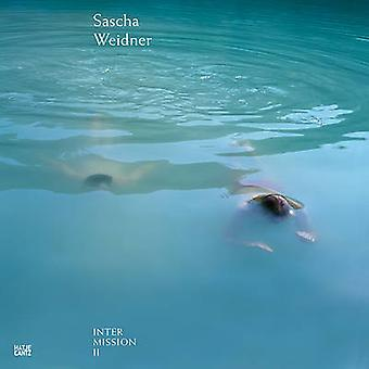 Sascha Weidner - Intermission II by Ole Truderung - 9783775741910 Book