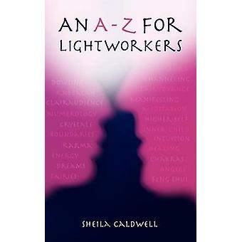 An AZ for Lightworkers by Caldwell & Sheila