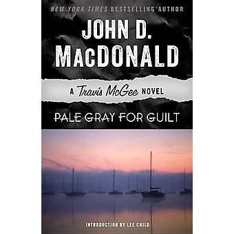 Pale Gray for Guilt by John D MacDonald - Lee Child - 9780812984002 B