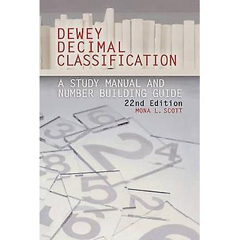 Dewey Decimal Classification Study Manual and Number Building Guide by Scott & Mona L.