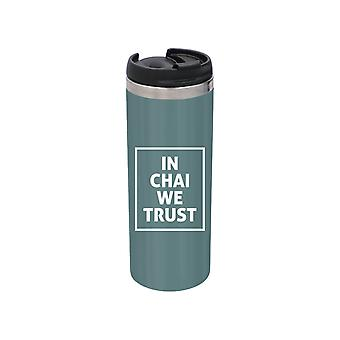 In Chai We Trust Stainless Steel Travel Mug