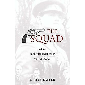 The Squad: And the Intelligence Operations of Michael Collins (Paperback) by Dwyer T. Ryle