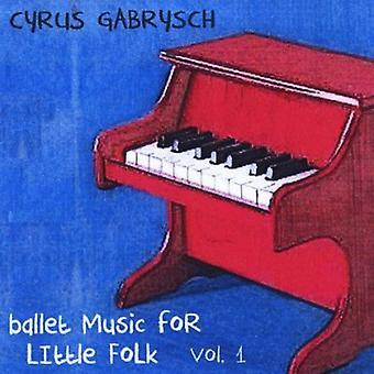 Cyrus Gabrysch - Cyrus Gabrysch: Vol. 1-Ballet Music for Little Folk: Beginners [CD] USA import