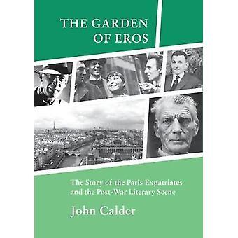The Garden of Eros by John Calder