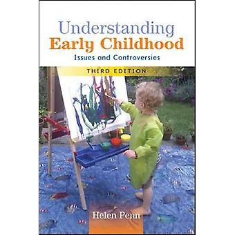 Understanding Early Childhood Issues and Controversies by Helen Penn