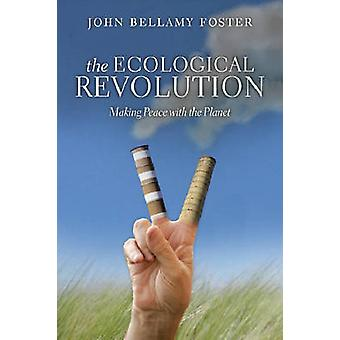 The Ecological Revolution by John Bellamy Foster