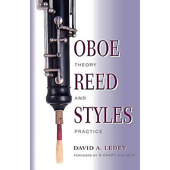 Oboe Reed Styles - Theory and Practice by David A. Ledet - 97802532139