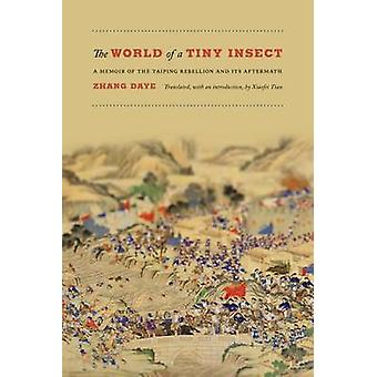 The World of a Tiny Insect - A Memoir of the Taiping Rebellion and its