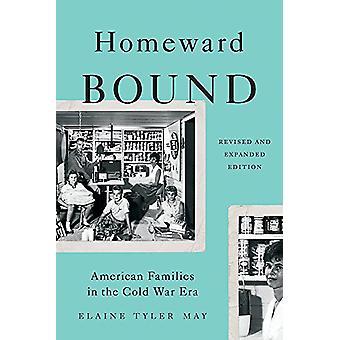Homeward Bound (reviderad upplaga) - amerikanska familjer i det kalla kriget E
