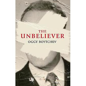 The Unbeliever by Oggy Boytchev - 9780704374508 Book