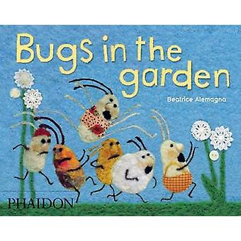 Bugs in the Garden by Beatrice Alemagna - 9780714862385 Book