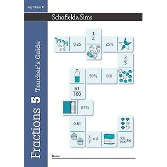 Fractions - Decimals and Percentages Book 5 Teacher's Guide (Year 5 -