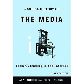 Histoire sociale des médias - de Gutenberg à Internet (3 rd Edition