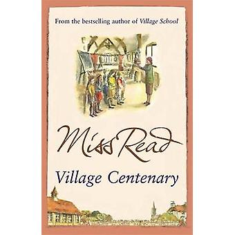 Village Centenary by Miss Read - 9780752893563 Book