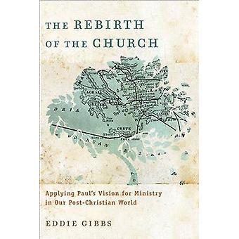 Gjenfødelsen av kirken - søker Pauls visjon om departementet i våre