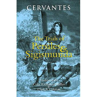 The Trials of Persiles and Sigismunda - A Northern Story by Cervantes
