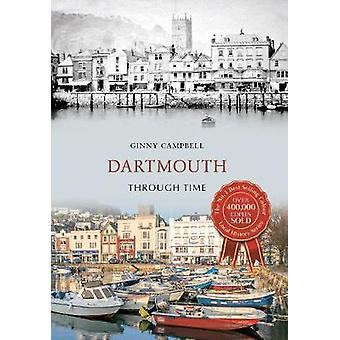 Dartmouth Through Time by Ginny Campbell - 9781445633473 Book