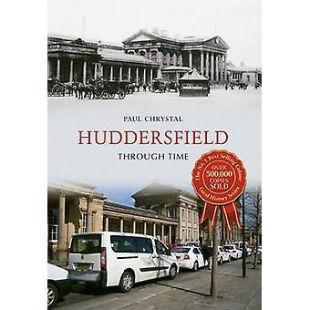 Huddersfield gennem tiden af Paul Chrystal - 9781445658513 bog