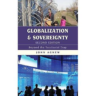 Globalization and Sovereignty - Beyond the Territorial Trap by John Ag