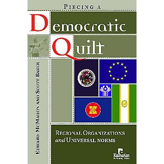 Piecing a Democratic Quilt - Regional Organizations and Universal Norm