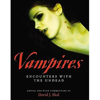 Vampires - Encounters with the Undead by David J. Skal - 9781579124755