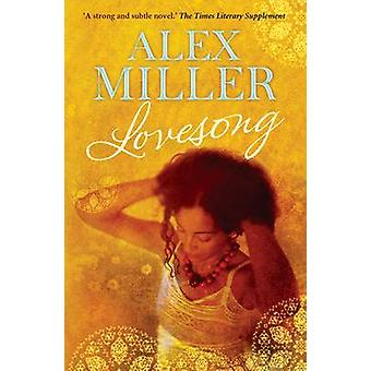 Lovesong (Main) by Alex Miller - 9781742376332 Book