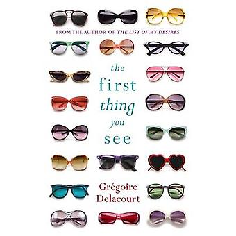 The First Thing You See by Gregoire Delacourt - 9781780226644 Book