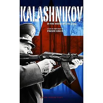 Kalaschnikow - im Wald am See von Fraser Grace - 9781849432429
