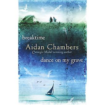 Breaktime & Dance on My Grave by Aidan Chambers - 9781909531352 Book