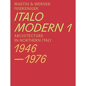 Italomodern - Architecture in Northern Italy 1946-1976 - Part 1 by Mar