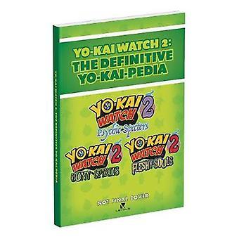 Yo-kai Watch 2 - The Definitive Yo-kai-pedia by Rick Barba - 978074401