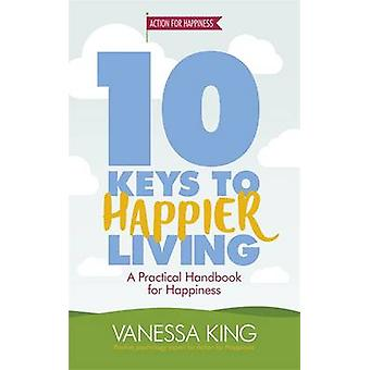 10 claves para vivir más felices por Vanessa rey - libro de 9781472233424