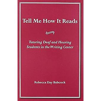 Tell Me How it Reads - Tutoring Deaf and Hearing Students in the Writi