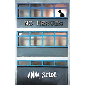 No Heroes by Anna Seidl - 9781910411322 Book