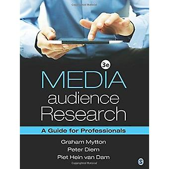 Media Audience Research - A Guide for Professionals (3rd Revised editi